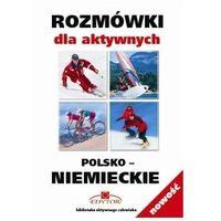 Książki do nauki języka, Rozmówki dla aktywnych polsko-niemieckie (opr. miękka)