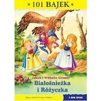 Książki dla dzieci, Bialośnieżka i Różyczka 101 bajek (opr. miękka)