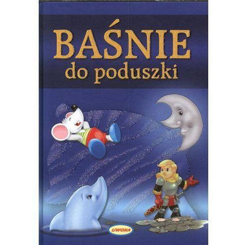 Książki dla dzieci, Baśnie do poduszki (opr. twarda)