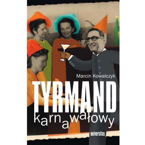 E-booki, Tyrmand karnawałowy - Marcin Kowalczyk