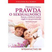 Hobby i poradniki, Przemilczana prawda o seksualności (opr. miękka)