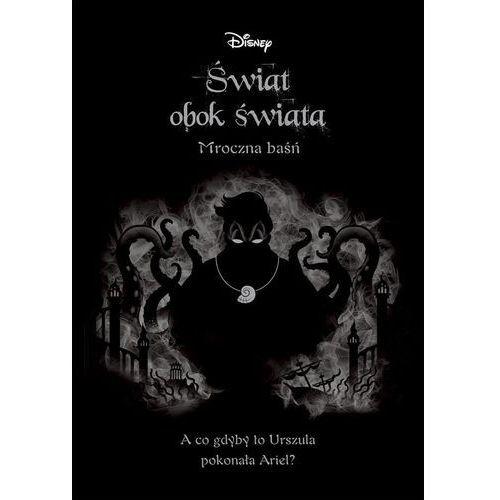 Książki dla dzieci, Świat obok świata Mroczna baśń - Praca zbiorowa (opr. broszurowa)