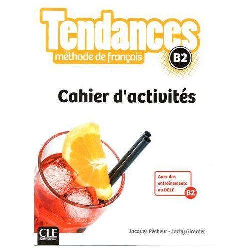 Książki do nauki języka, Tendances B2 ćwiczenia - Pecheur Jacques, Girardet Jacky (opr. miękka)