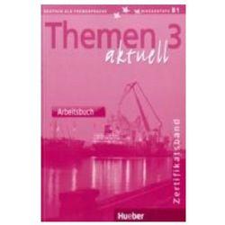 Themen aktuell 3 Zertifikatsband Arbeitsbuch (opr. miękka)