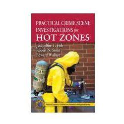 Practical Crime Scene Investigations for Hot Zones (opr. twarda)