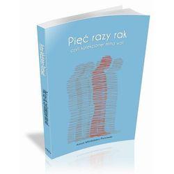Pięć razy rak czyli kolekcjoner mimo woli - Antoni Włodzimierz Piotrowski - ebook