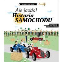 Książki dla dzieci, Ale jazda! Historia samochodu - Oldřich Růžička (opr. twarda)