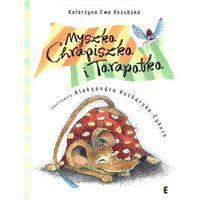 Książki dla młodzieży, Myszka Chrapiszka i Tarapatka (opr. twarda)
