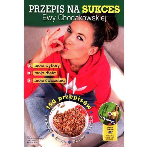 Książki medyczne, PRZEPIS NA SUKCES EWY CHODAKOWSKIEJ + DVD TW (opr. twarda)