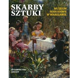 Skarby Sztuki Muzeum Narodowe W Warszawie (opr. twarda)