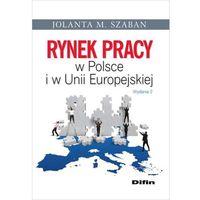 Biblioteka biznesu, Rynek pracy w Polsce i w Unii Europejskiej - Szaban Jolanta M. (opr. miękka)
