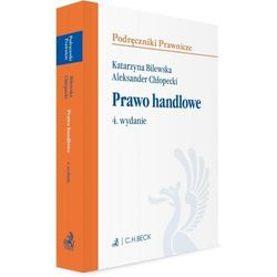 Prawo handlowe. wydanie 4 - katarzyna bilewska, aleksander chłopecki (pdf)