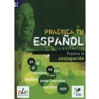 Książki do nauki języka, Practica tu espanol - Practica la conjugación (opr. miękka)