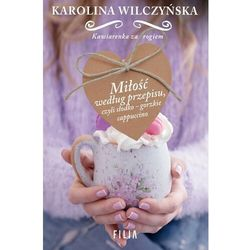 Miłość według przepisu, czyli słodko-gorzkie cappuccino - Karolina Wilczyńska - ebook