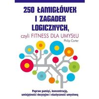 Hobby i poradniki, 250 łamigłówek i zagadek logicznych, (opr. miękka)